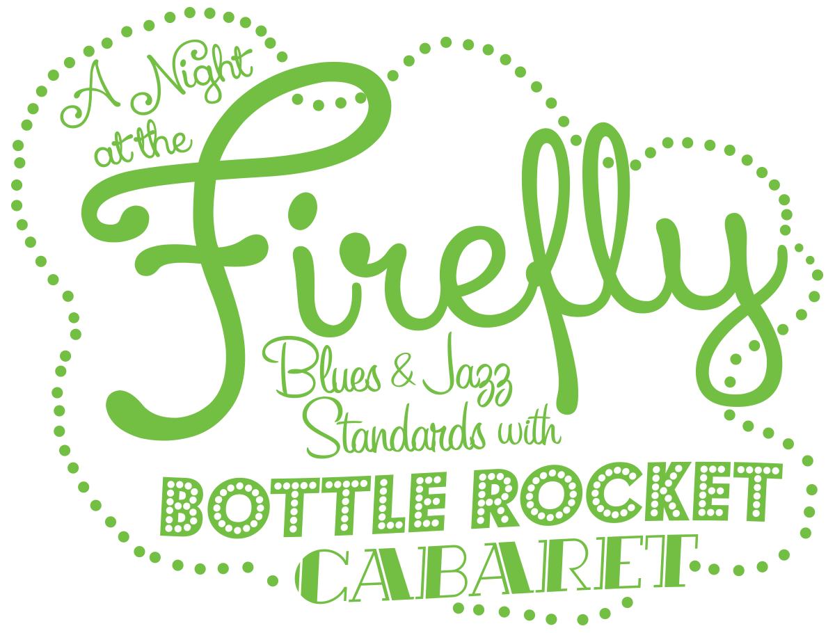 A Night At The Firefly – Bottle Rocket Cabaret