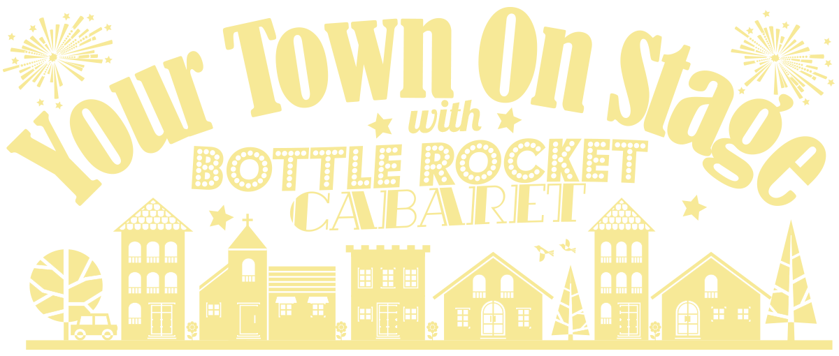 Your Town On Stage – Community & Educational Outreach with Bottle Rocket Cabaret